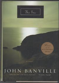 THE SEA by  John BANVILLE - First American edition - 2005 - from Brian Cassidy Bookseller at Type Punch Matrix (SKU: 15629)