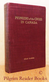 Pioneers of the Cross in Canada.