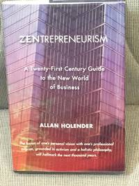 image of Zentrepreneurism, a Twenty-First Century Guide to the New World of Business