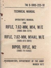 Operator's Manual for Rifle, 7.62-MM, M-14 Rifle, 7.62-MM, M14A1 Bipod,  Rifle, M2