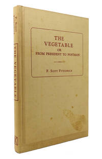 image of THE VEGETABLE OR FROM PRESIDENT TO POSTMAN