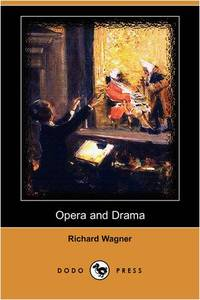 Opera and Drama Dodo Press