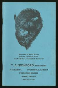 T.A. Swinford, Bookseller: Catalog No. 57-1997: Rare Out of Print Books on the American West for Collectors, Students & Libraries