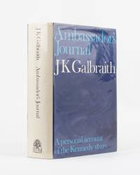 Ambassador's Journal. A Personal Account of the Kennedy Years