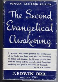 THE SECOND EVANGELICAL AWAKENING. An Account of the Second Worldwide Evangelical Revival...
