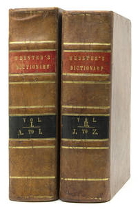 An American Dictionary of the English Language. First Edition in Octavo, Containing the Whole Vocabulary of the Quarto, with Corrections, Improvements, and Several Thousand Additional Words; To Which is Prefixed an Introductory Dissertation on the Origin, History and Connection of the Languages of Western Asia and Europe, with an Explanation of the Principles on which Languages are Formed
