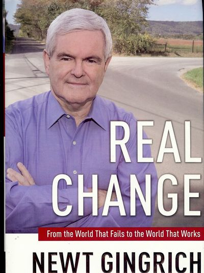 2008. GRINRICH, Newt. REAL CHANGE. Washington, DC.: Rwgnery Publishing, Inc., . 8vo., boards in dust...