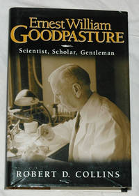 Ernest William Goodpasture: Scientist, Scholar, Gentleman by Robert D. Collins - Hardcover - 2002 - from Bark'N Books and Biblio.com
