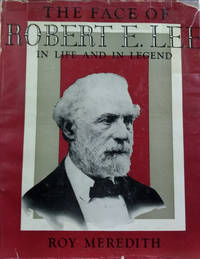 The Face of Robert E. Lee in Life and in Legend