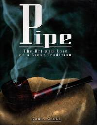 image of Pipe: The Art and Lore of a Great Tradition
