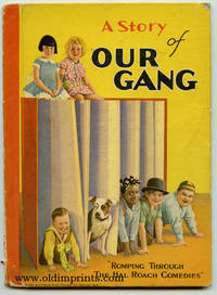 "A Day with Our Gang. Cover title: A Story of Our Gang ""Romping Through the Hal Roach Comedies"""