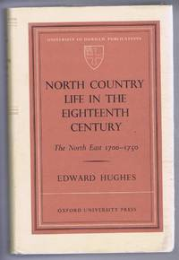 North Country Life in the Eighteenth Century, The North-East 1700-1750