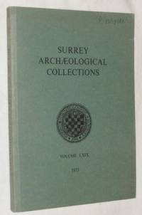 Surrey Archaeological Collections Relating to the History and Antiquities of the County vol.69 1973