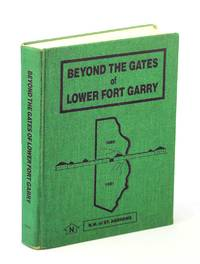 Beyond the Gates of Lower Fort Garry