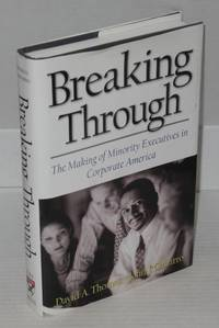 image of Breaking through; the making of minority executives in corporate America