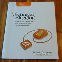 image of Technical Blogging: Turn Your Expertise into a Remarkable Online Presence