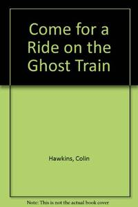 Come for a Ride on the Ghost Train