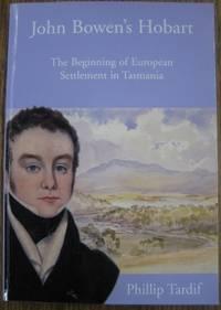 John Bowen's Hobart : the beginning of European settlement in Tasmania.
