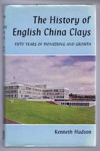 The History of English China Clays, Fifty Years of Pioneering and Growth