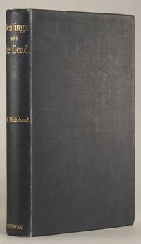 DEALINGS WITH THE DEAD: NARRATIVES FROM LA LEGENDE DE LA MORT EN BASSE BRETAGNE. Authorized Translation by Mrs. A. E. Whitehead. Preface by Arthur Lillie