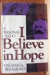 I BELIEVE IN HOPE A Personal Credo