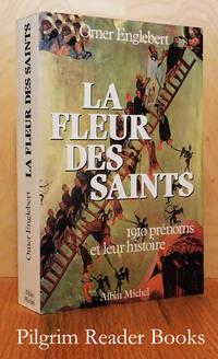 La fleur des saints: 1910 prénoms et leur histoire suivant l'ordre  du calendrier.