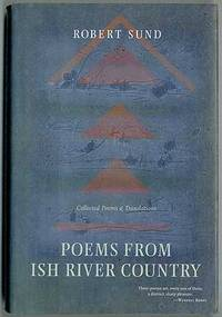 Poems from Ish River Country: Collected Poems and Translations