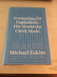 image of Accounting for Capitalism. The World the Clerk Made
