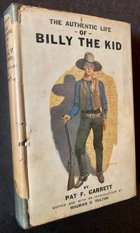 The Authentic Life of Billy the Kid (In Dustjacket)