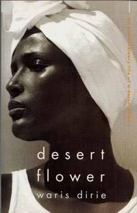 Desert Flower.  The Extraordinary Life of a Desert Nomad
