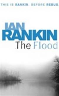 Rankin, Ian   Flood, The   Signed 1st Edition Thus UK Trade Paper Book
