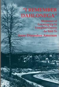 """I Remember Dahlonegea"""" Memories of Growing Up In Lumpkin County"""