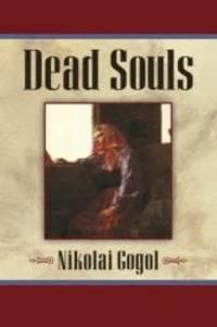 Dead Souls by Nikolai Gogol - Paperback - 2011-07-06 - from Books Express (SKU: 1619492245n)