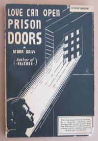 Love Can Open Prison Doors by  Starr DAILY - Paperback - Reprint. - 1967 - from Mainly Fiction (SKU: 027989)