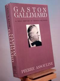 Gaston Gallimard: A Half-Century of French Publishing