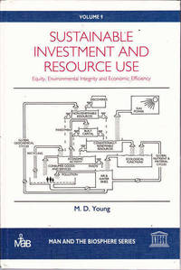 Sustainable Investment and Resource Use: Equity, Environmental Integrity and Economic Efficiency by  M.D Young - Hardcover - 1992 - from Goulds Book Arcade (SKU: 128973)
