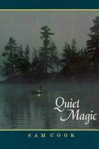 Quiet Magic by Sam Cook - Hardcover - 1989 - from ThriftBooks (SKU: G0938586173I4N00)