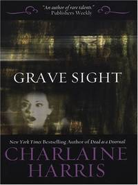 GRAVE SIGHT by  Charlene Harris - First Edition - 2006 - from The Old Bookshelf and Biblio.com