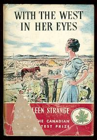 WITH THE WEST IN HER EYES:  THE STORY OF A MODERN PIONEER.