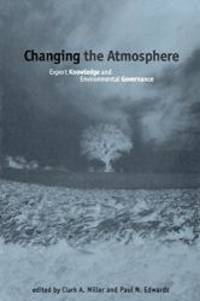 Changing the Atmosphere: Expert Knowledge and Environmental Governance (Politics, Science, and the Environment) by Clark A. Miller and Paul N. Edwards - Paperback - 2001-04-01 - from Books Express (SKU: 0262632195n)