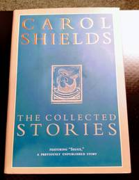image of CAROL SHIELDS: THE COLLECTED STORIES