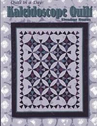 Kaleidoscope Quilt (Quilt in Day)