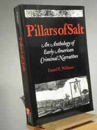 Pillars of Salt: An Anthology of Early American Criminal Narratives