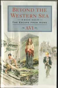 Beyond the Western Sea Book One : The Escape from Home