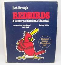 image of Bob Broeg's Redbirds: A Century of Cardinals' Baseball