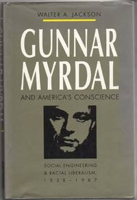 Gunnar Myrdal and America's Conscience by  Walter A Jackson - First Edition - 1990 - from Mystery Cove Book Shop and Biblio.com