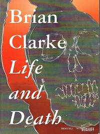 BRIAN CLARKE: LIFE AND DEATH by  Brian CLARKE - Paperback - from Sainsburys Books Pty Ltd and Biblio.com