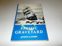 Pacific Graveyard : A Narrative of Shipwrecks Where the Columbia River Meets the Pacific Ocean
