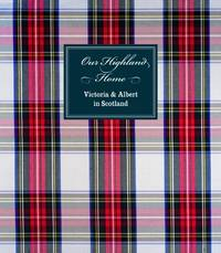 OUR HIGHLAND HOME: Victoria and Albert in Scotland