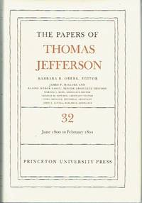 image of The Papers Of Thomas Jefferson - Volume 32, 1 June 1800 to 16 February 1801